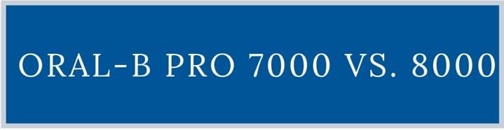 oral b 7000 vs 8000